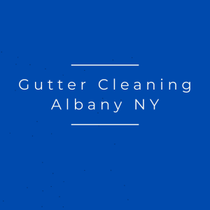 Gutter Cleaning Albany NY