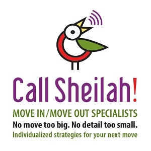 Call Sheilah! Move In/Move Out Specialists