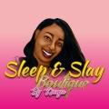 Sleep & Slay Boutique By Kimya