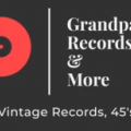 Grandpa's Records & More