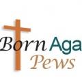 Born Again Pews